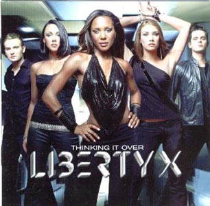 Liberty X - ThinkingIt Over